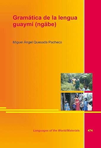 Gramática de la lengua guaymí (ngäbe): Quesada Pacheco, Miguel Ángel