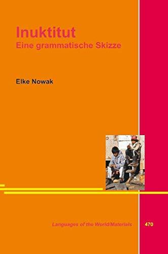 Inuktitut. Eine grammatische Skizze: Elke Nowak