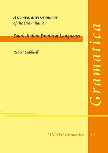 A Comparative Grammar of the Dravidian or South-Indian Family of Languages: Caldwell, Robert