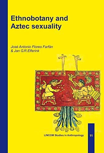 9783895861628: Ethnobotany and Aztec sexuality