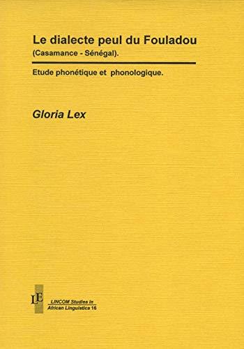 Le dialecte peul du Fouladou (Casamance - Sénégal): Lex, Gloria