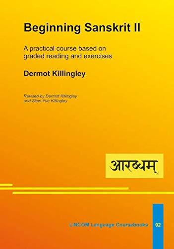 Beginning Sanskrit II: Killingley, Dermot