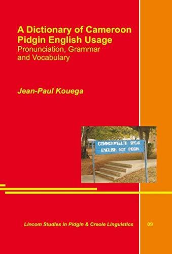 A Dictionary of Cameroon Pidgin English Usage: Kouega, Jean-Paul