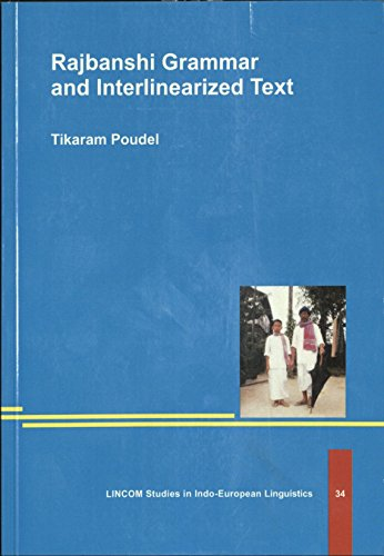 Rajbanshi Grammar. and Interlinearized Text: Poudel, Tikaram