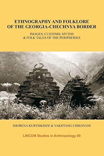 9783895863288: Ethnography and Folklore of the Georgia-Chechnya Border. Images, Customs, Myths & Folk Tales of the Peripheries