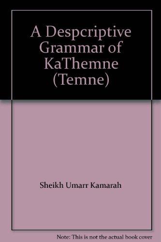 A Despcriptive Grammar of KaThemne (Temne): Kamarah, Sheikh Umarr