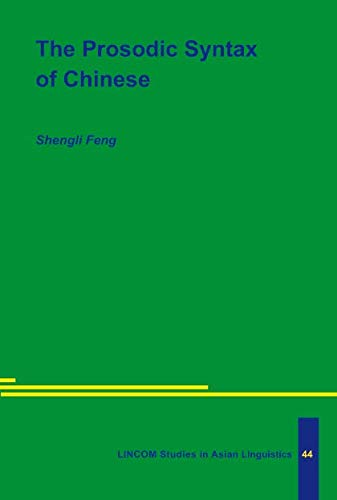 The Prosodic Syntax of Chinese: Feng, Shengli