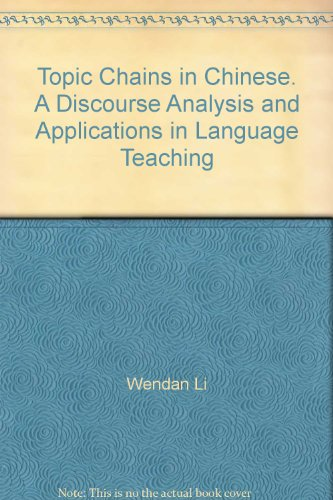 9783895863714: Topic Chains in Chinese. A Discourse Analysis and Applications in Language Teaching