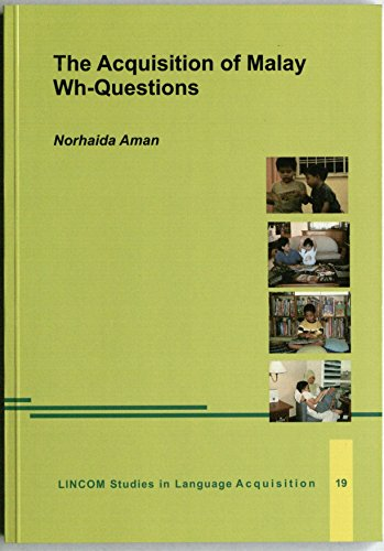 The Acquisition of Malay Wh-Questions: Aman, Norhaida