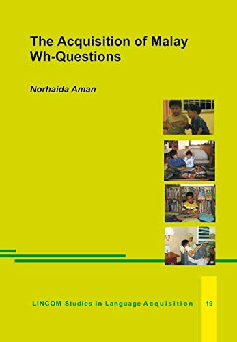 9783895863806: The Acquisition of Malay Wh-Questions