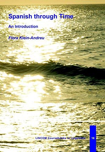 Spanish through time. An Introduction: Klein-Andreu, Flora