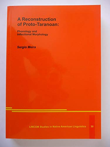 A Reconstruction of Proto-Taranoan: Phonology and Inflectional Morphology: Meira, Sergio