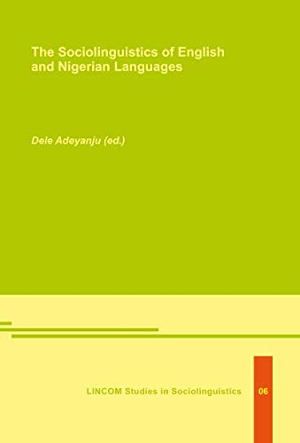 The sociolinguistics of English and Nigerian Languages: Adeyanju, Dele