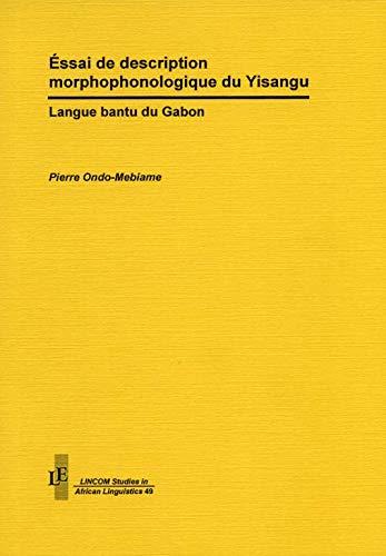 9783895866692: Éssai de description morphophonologique du Yisangu. Langue bantu du Gabon