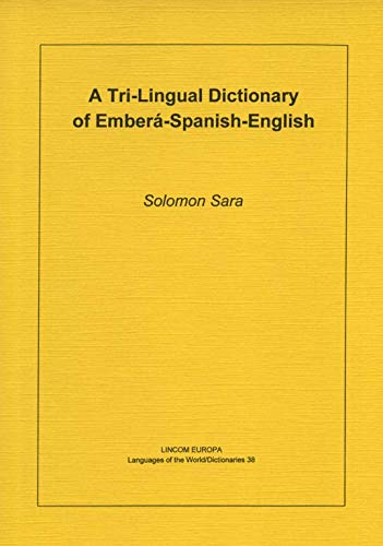 9783895866722: A Tri-Lingual Dictionary of Emberá-Spanish-English (Languages of the world) (English and Spanish Edition)