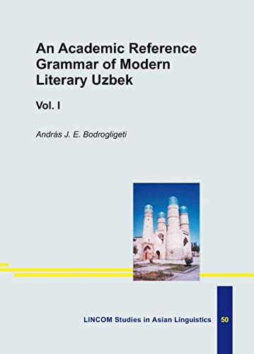 An Academic Reference Grammar of Modern Literary: Bodrogligeti, Andras J.E.