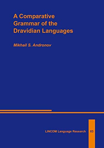A Comparative Grammar of the Dravidian Languages: Mikhail S. Andronov