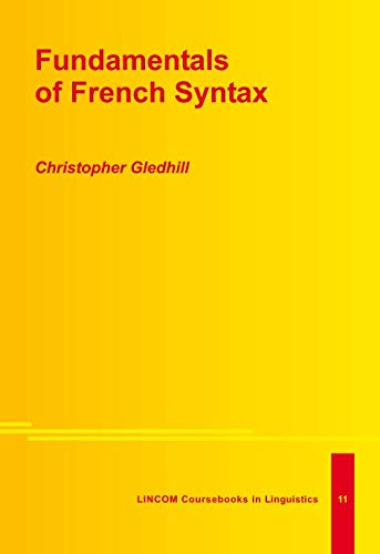 Fundamentals of French Syntax: Gledhill, Christopher