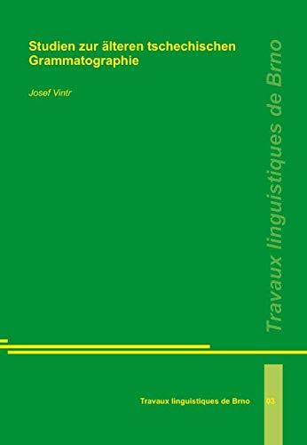 Studien zur älteren tschechischen Grammatographie: Vintr, Josef