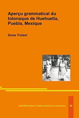 Apercu grammatical du totonaque de Huehuetla, Puebla, Mexique: Troiani, Duna