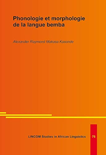 Phonologie et morphologie de la langue bemba: Kasonde, Alexander Raymond Makasa