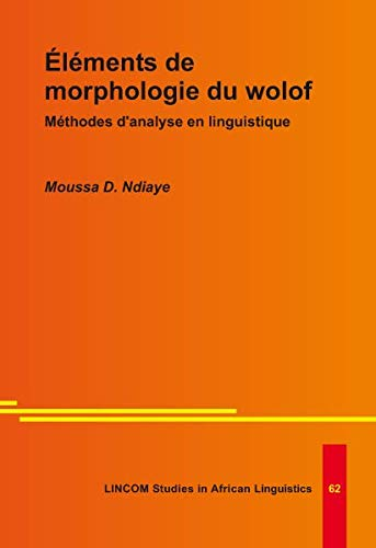 Éléments de morphologie du wolof. Méthodes d'analyse en linguistique: ...