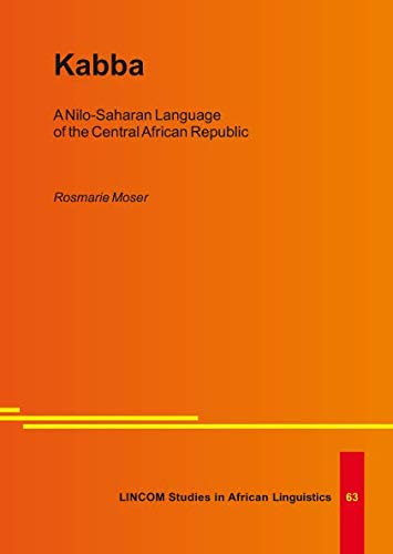 Kabba. A Nilo-Saharan Language of the Central: Moser, Rosmarie
