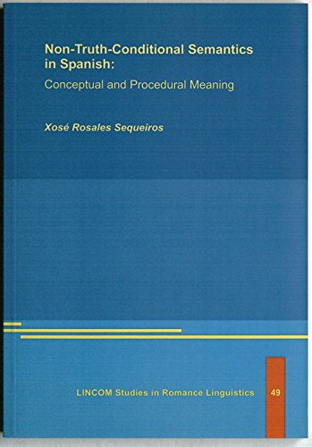 9783895868795: Non-Truth-Conditional Semantics in Spanish: Conceptual and Procedural Meaning