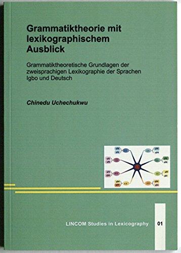 Grammatiktheorie mit lexikographisachem Ausblick. Grammatiktheoretische Grundlagen der ...
