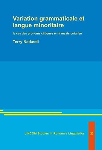 Variation grammaticale et langue minoritaire: le cas des pronoms clitiques en français ...
