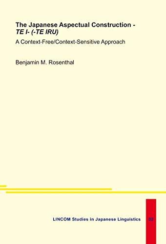 The Japanese Aspectual Construction -TE I- (-TE - IRU). A Context-Free/Context-Sensitive ...