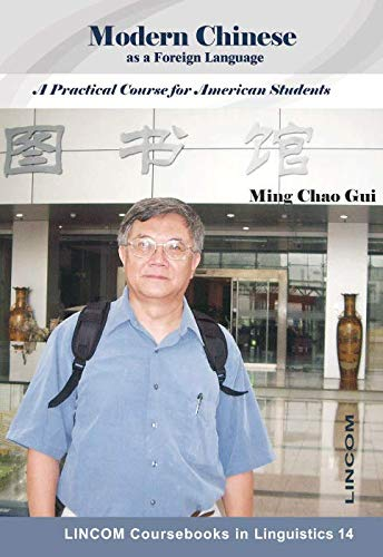 Modern Chinese as a Foreign Language. A Practical Course for American Students: Gui, Ming Chao