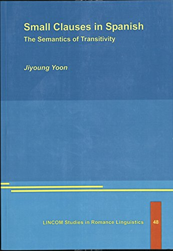 Small Clauses in Spanish. The Semantics of Transitivity: Yoon, Jiyoung
