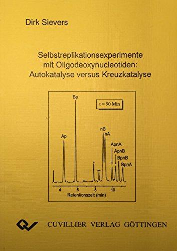 Selbstreplikationsexperimente mit Oligodeoxynucleotiden: Dirk Sievers