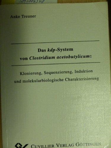 Das kdp-System von Clostridium acetobutylicum: Klonierung, Sequenzierung, Induktion und ...