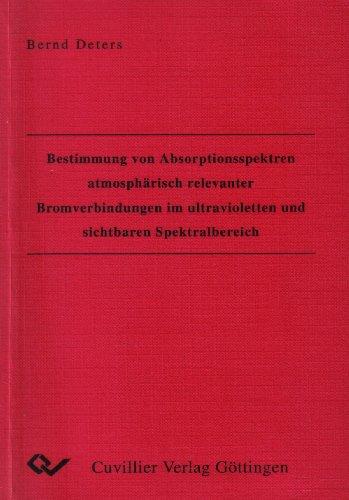 Bestimmung von Absorptionsspektren atmosphärisch relevanter Bromverbindungen im ultravioletten...