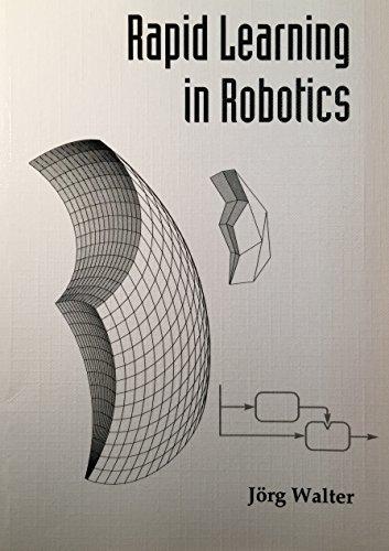 Rapid Learning in Robotics: Jörg Walter