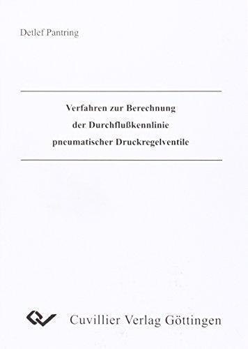 Verfahren zur Berechnung der Durchflußkennlinie pneumatischer Druckregelventile: Detlef ...
