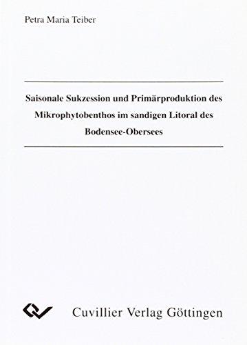 Saisonale Sukzession und Primärproduktion des Mikrophytobenthos im sandigen Litoral des ...