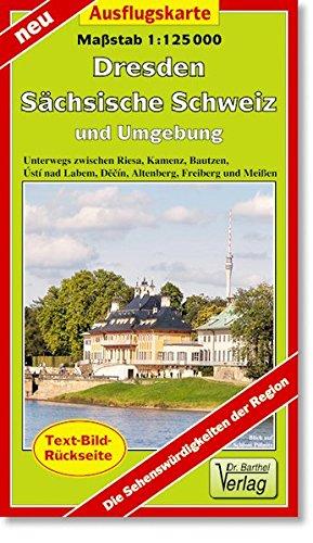 Ausflugskarte Dresden, Sächsisch Schweiz und Umgebung 1:125000: Unterwegs zwischen Riesa, ...