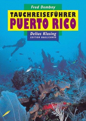 9783895940033: Tauchreiseführer, Bd.16, Puerto Rico mit Culebra und Vieques