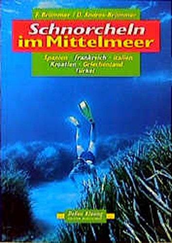 9783895940675: Schnorcheln im Mittelmeer: Spanien, Frankreich, Italien, Kroatien, Griechenland, Türkei