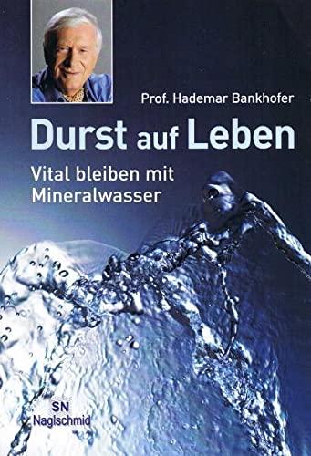 9783895949722: Durst auf Leben: Vital bleiben mit Mineralwasser