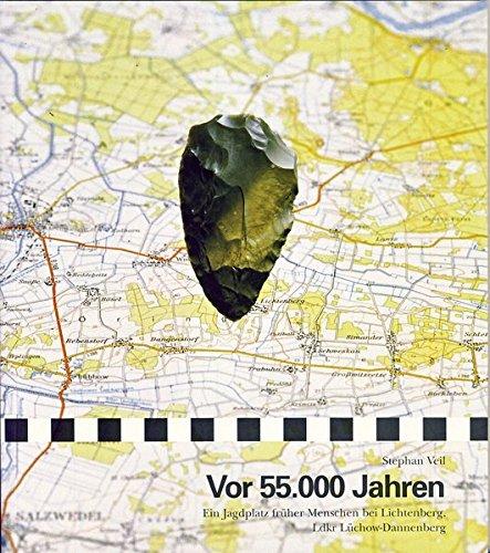 Vor 55 000 Jahren: Ein Jagdplatz früher Menschen bei Lichtenberg, Landkreis Lü...