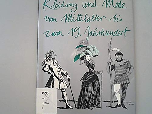 9783895983771: Kleidung und Mode vom Mittelalter bis zum 19. Jahrhundert.