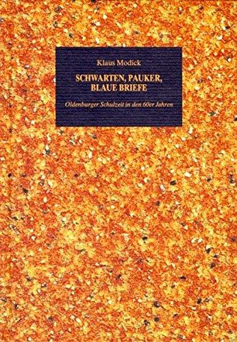 9783895985249: Schwarten, Pauker, Blaue Briefe: Oldenburger Schulzeit in den 60er Jahren