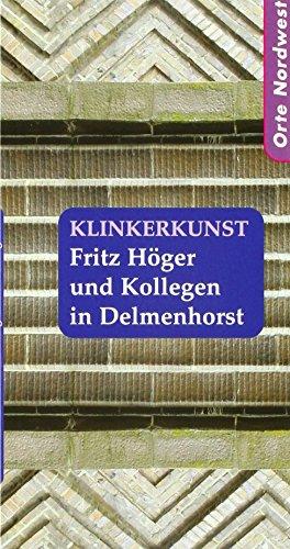 9783895988110: Klinkerkunst: Fritz Höger und Kollegen in Delmenhorst. Handbuch der Delmenhorster Baudenkmale 1