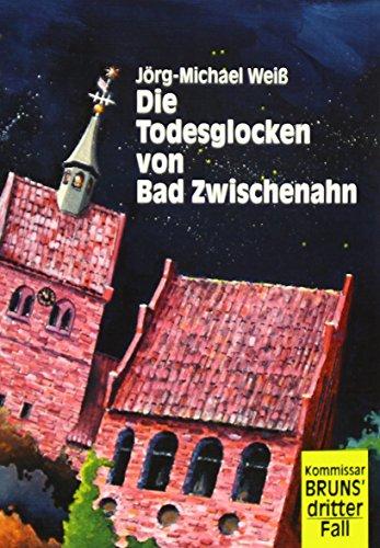 9783895989414: Die Todesglocken von Bad Zwischenahn: Kommissar Bruns' dritter Fall