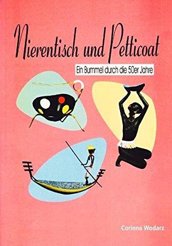 9783895989452: Nierentisch und Petticoat: Ein Bummel durch die 50er Jahre