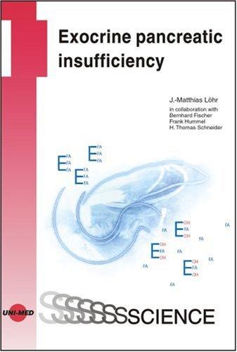 Exocrine Pancreatic Insufficiency (Uni-Med Science): J.-Matthias Lohr